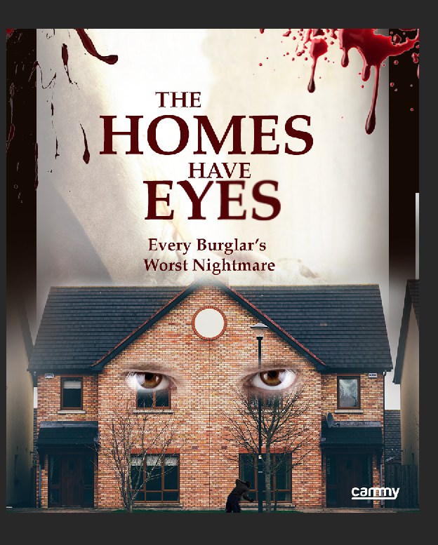 The Homes Have Eyes Every Burglar's Worst Nightmare